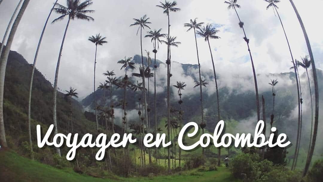 voyager en Colombie, mon bilan