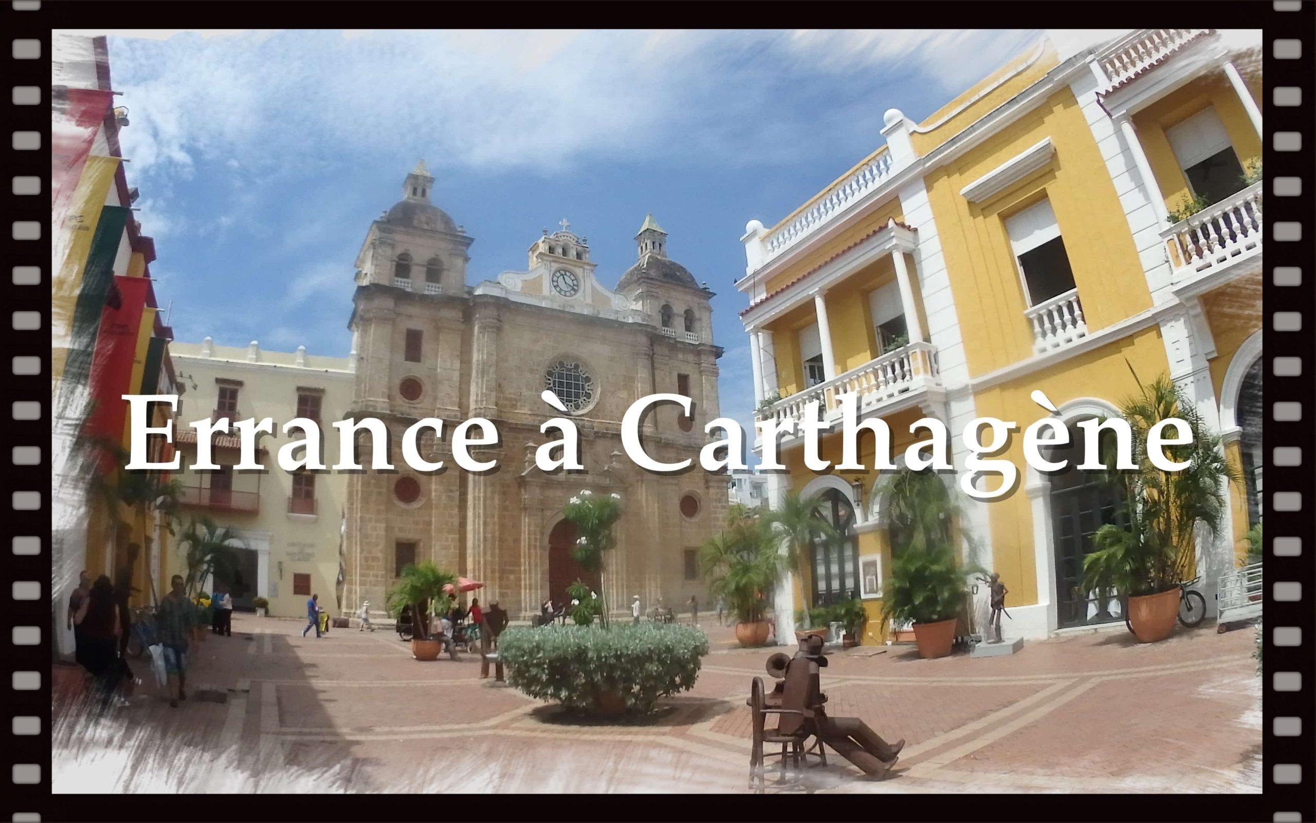 Tour du Monde - Colombie - Errance à Carthagène des Indes!