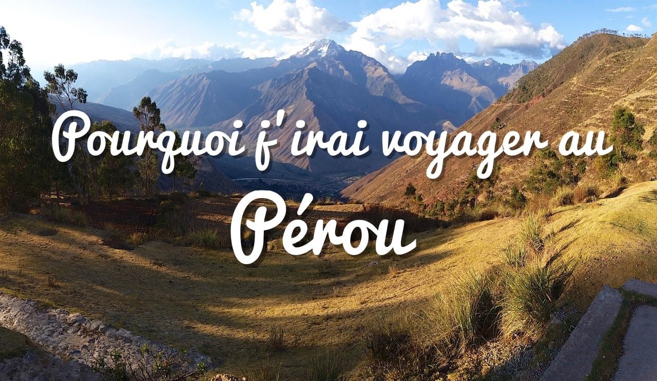 pourquoi voyager au Pérou en sac à dos