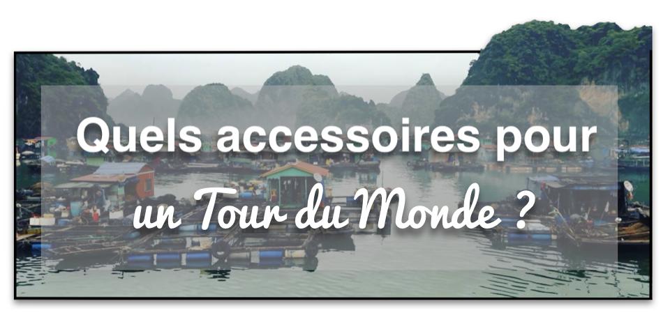 quels accessoires pour un tour du monde en solitaire