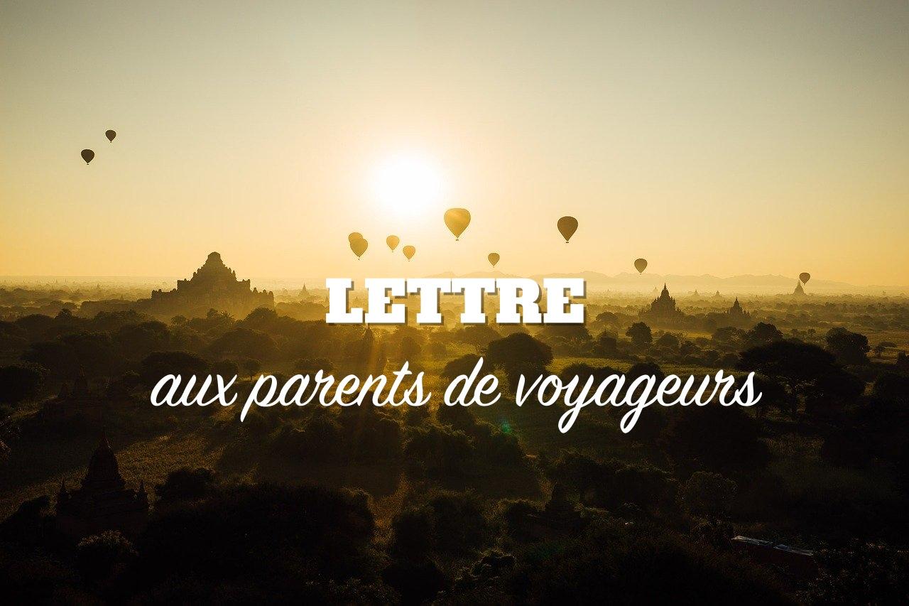 lettre aux parents de voyageurs en tour du monde en solo