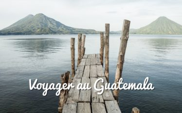 voyager au guatemala en sac à dos