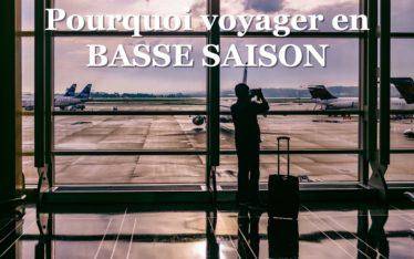pourquoi voyager en basse saison