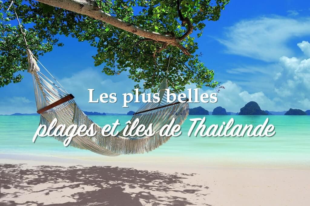 Les plus belles plages sur les plus belles îles de Thailande !