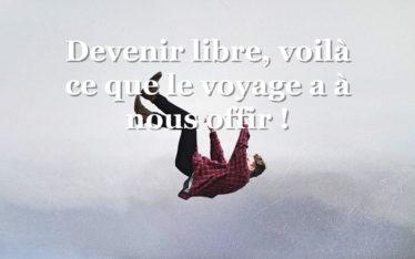 être libre ou le devenir grâce au voyage