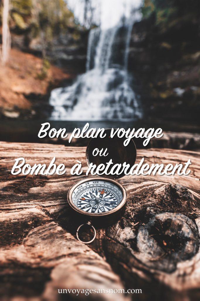 bon plan voyage ou bombe