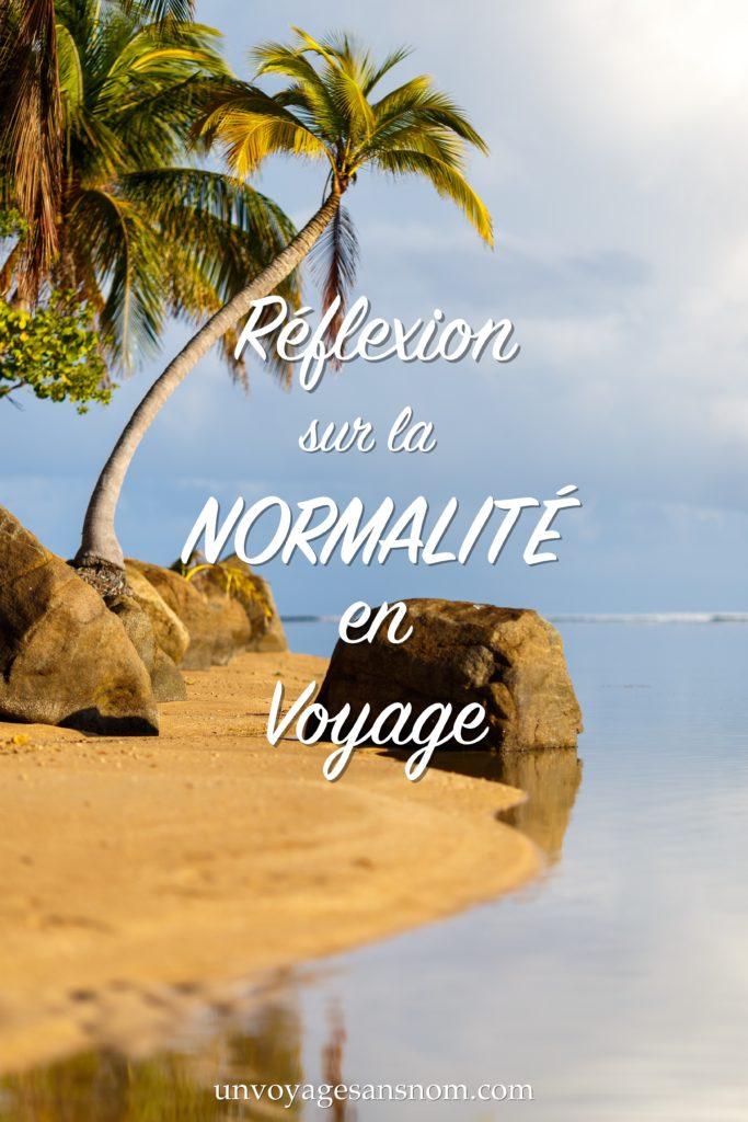 réflexion sur la normalité en voyage